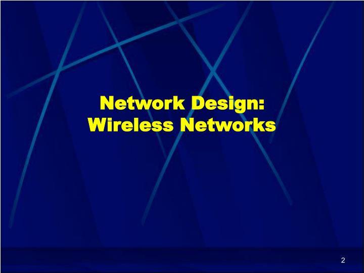 Network design wireless networks