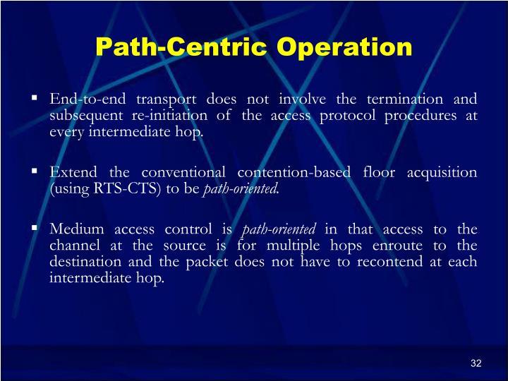 Path-Centric Operation