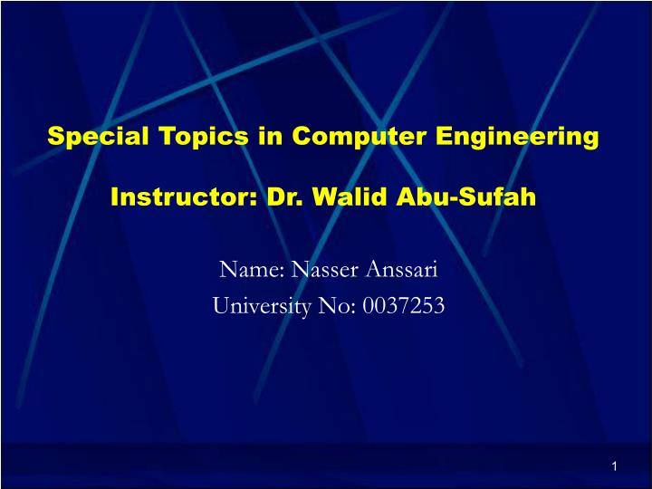 Special topics in computer engineering instructor dr walid abu sufah