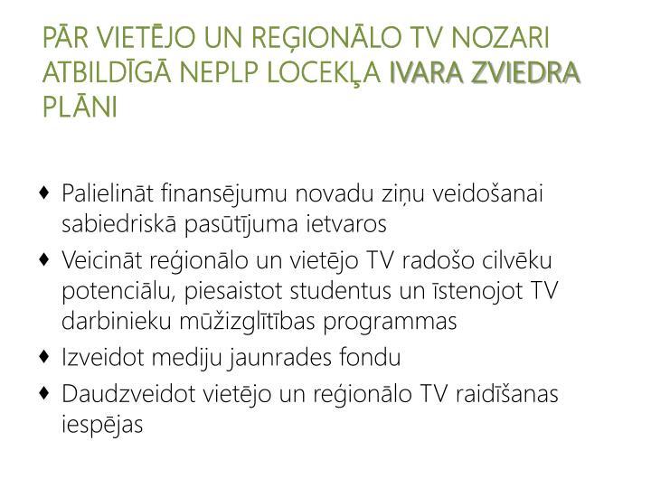 PĀR VIETĒJO UN REĢIONĀLO TV NOZARI ATBILDĪGĀ NEPLP LOCEKĻA