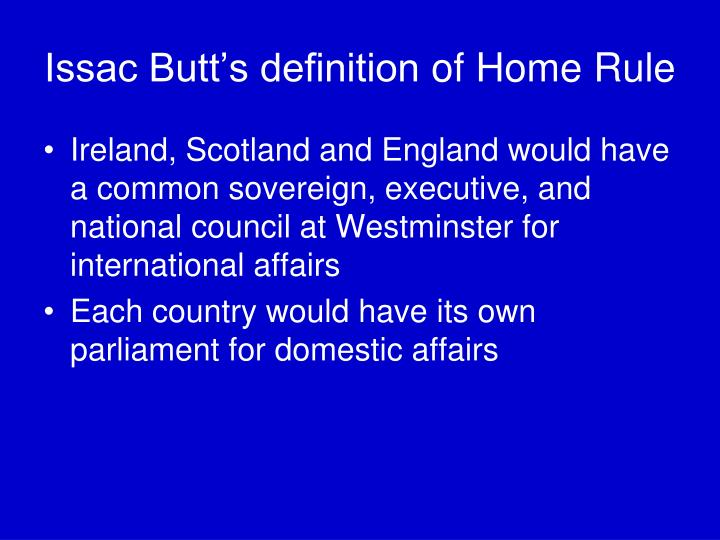 Issac butt s definition of home rule