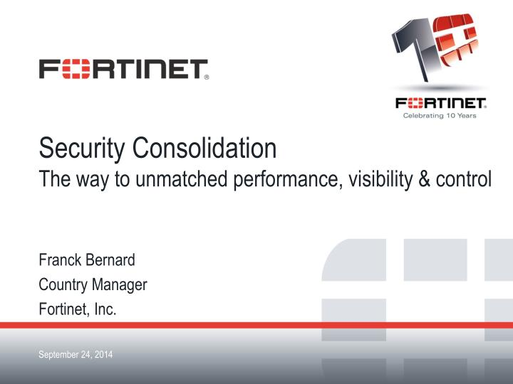 security consolidation the way to unmatched performance visibility control n.