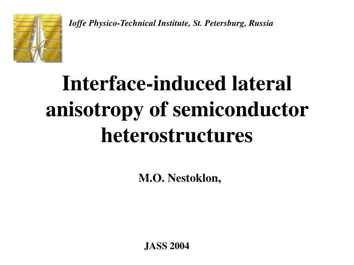 Interface induced lateral anisotropy of semiconductor heterostructures