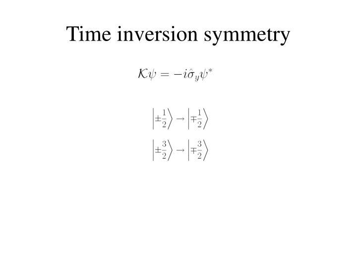 Time inversion symmetry