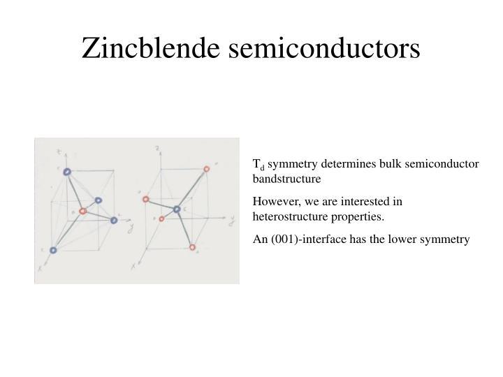 Zincblende semiconductors
