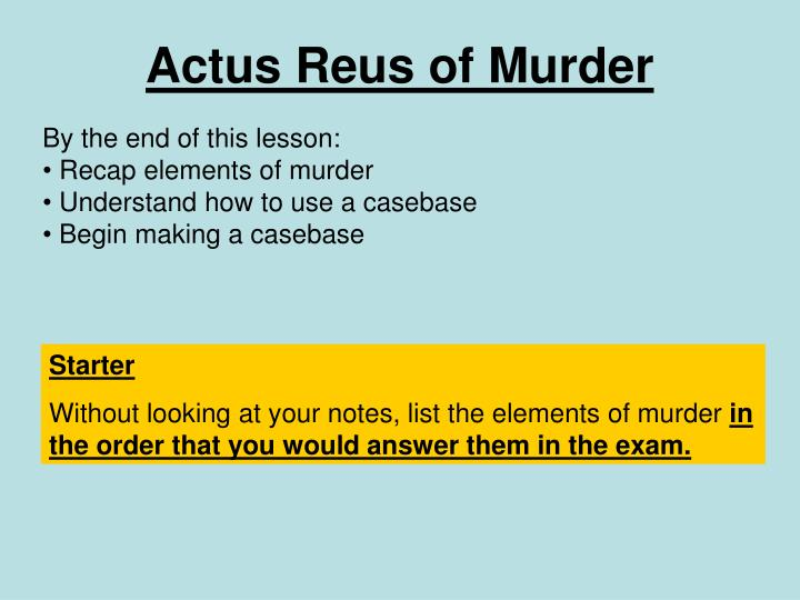 the meaning of actus reus and the «actus reus» actus reus, sometimes called the external element or the objective element of a crime, is the latin term for the guilty act which, when proved.