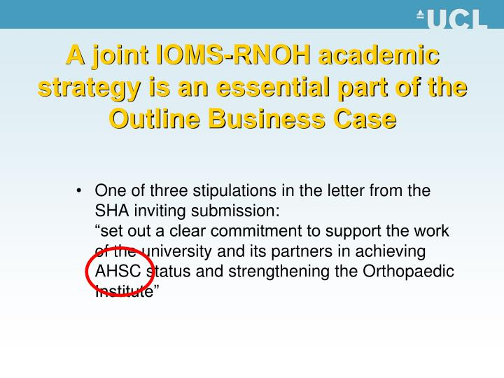 A joint ioms rnoh academic strategy is an essential part of the outline business case