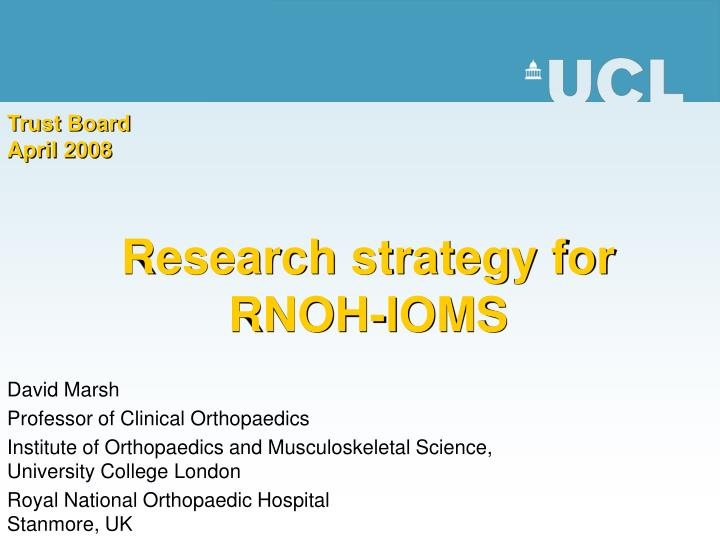 Research strategy for rnoh ioms