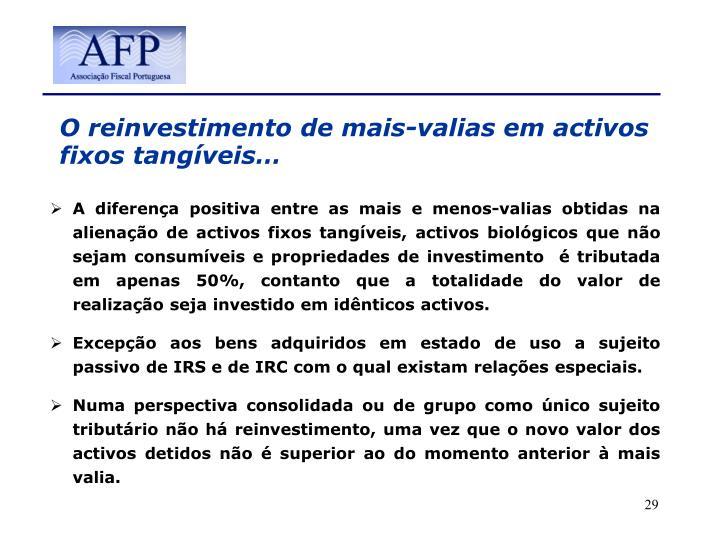O reinvestimento de mais-valias em activos fixos tangíveis…