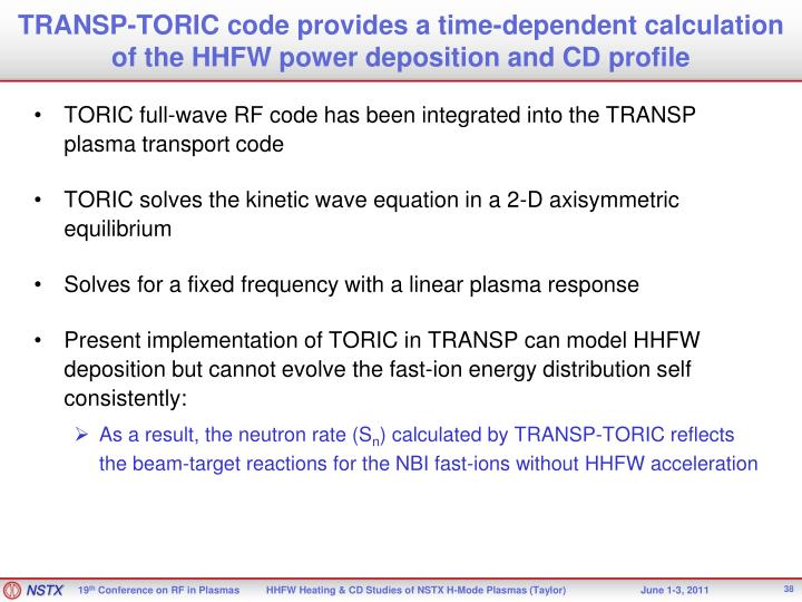 TRANSP-TORIC code provides a time-dependent calculation of the HHFW power deposition and CD profile