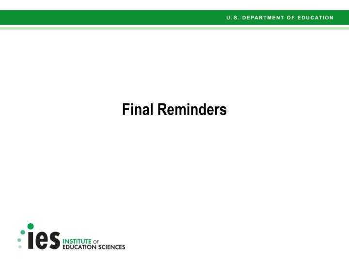 Final Reminders