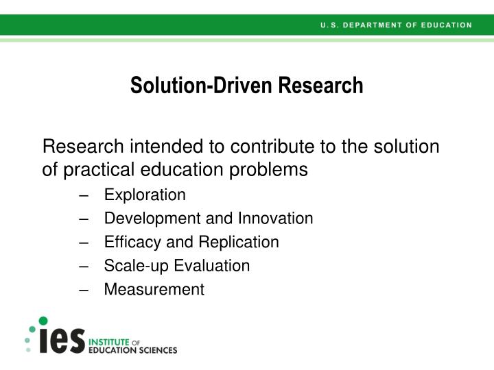 Solution-Driven Research