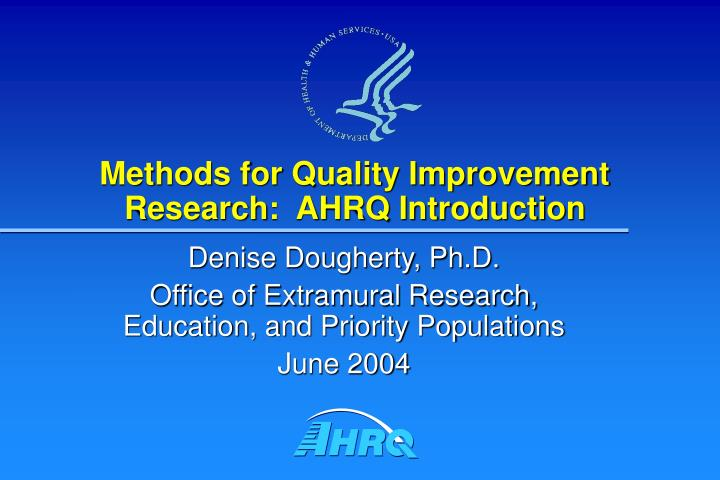 Ppt methods for quality improvement research ahrq for Extra mural research