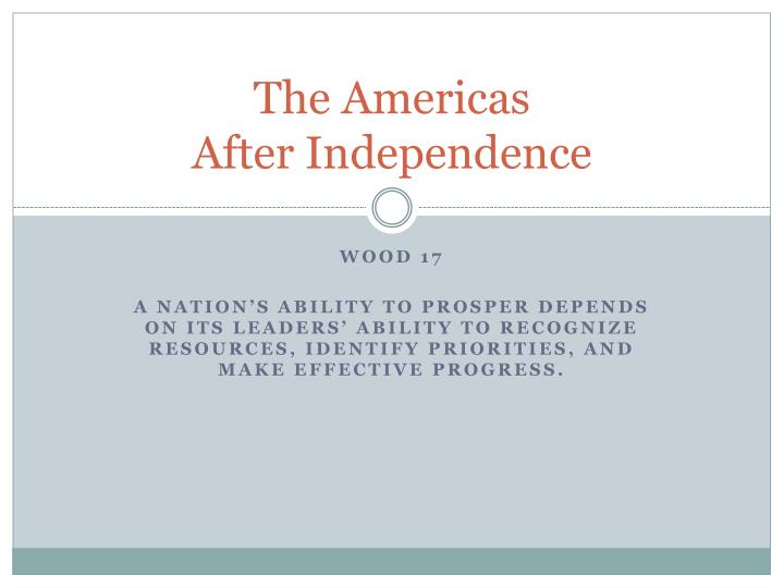 The americas after independence