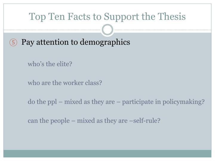 Top Ten Facts to Support the Thesis