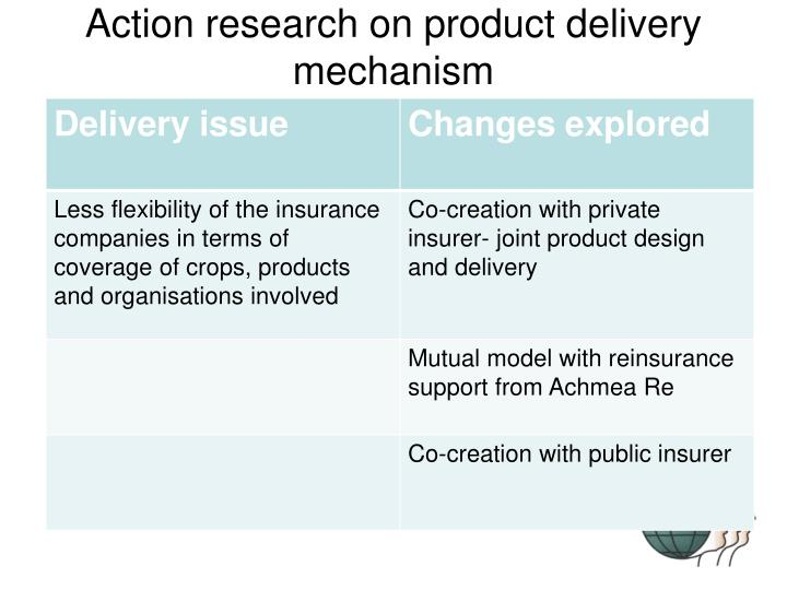 Action research on product delivery mechanism