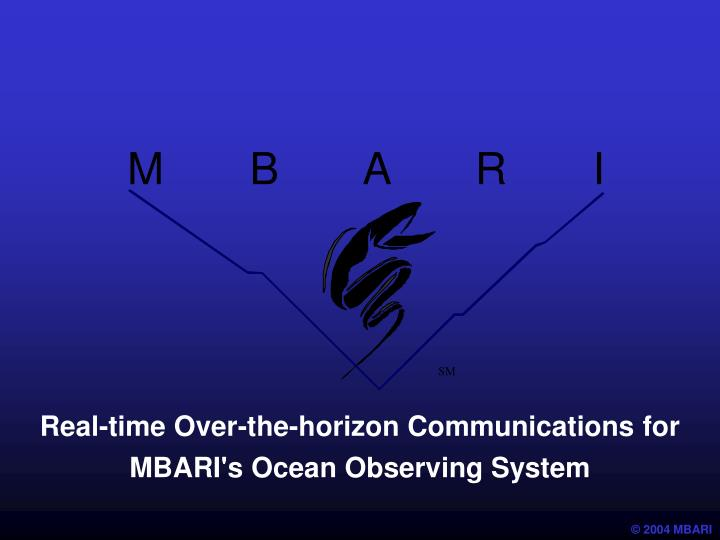 real time over the horizon communications for mbari s ocean observing system