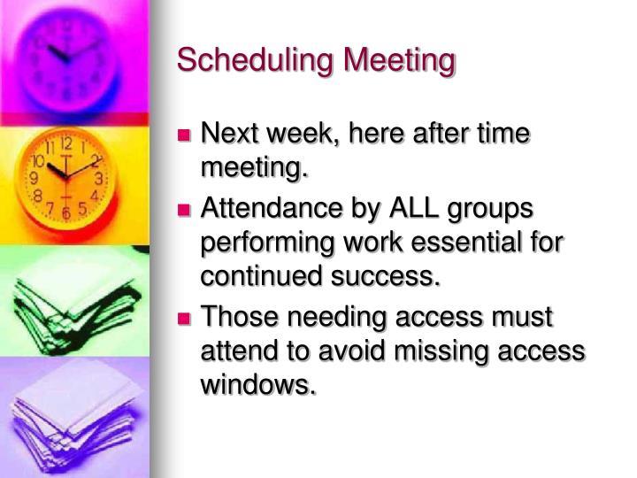 Scheduling Meeting