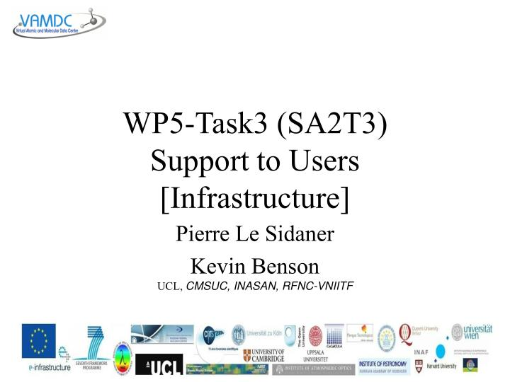 Wp5 task3 sa2t3 support to users infrastructure