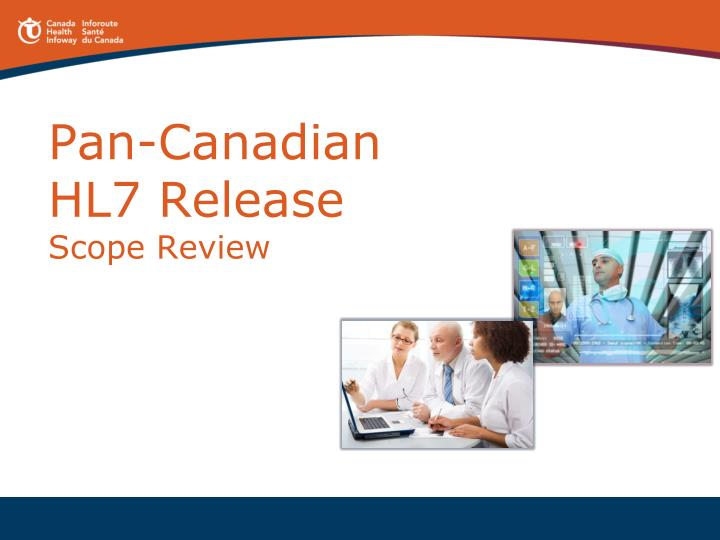 pan canadian hl7 release scope review n.