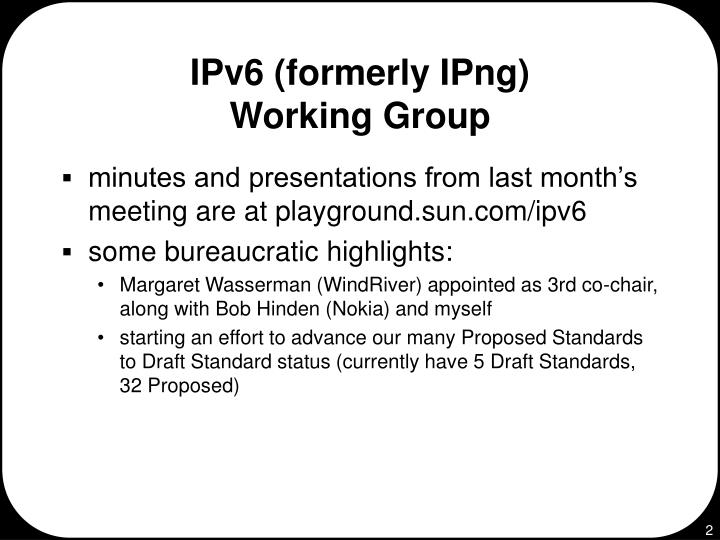 Ipv6 formerly ipng working group