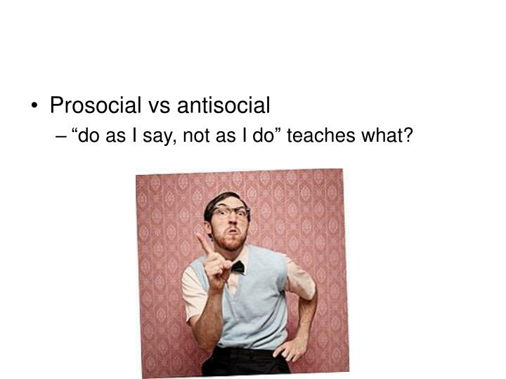 Prosocial vs antisocial