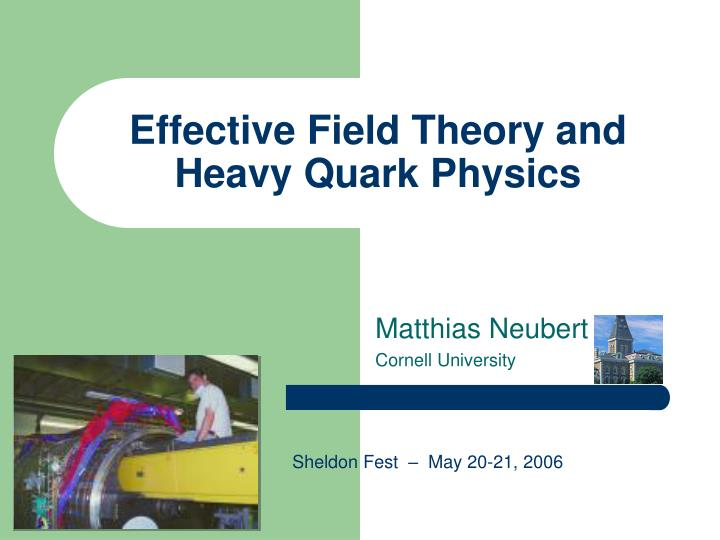 effective field theory and heavy quark physics n.