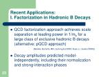 recent applications i factorization in hadronic b decays