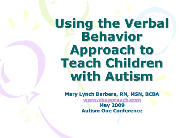 using the verbal behavior approach to teach children with autism n.