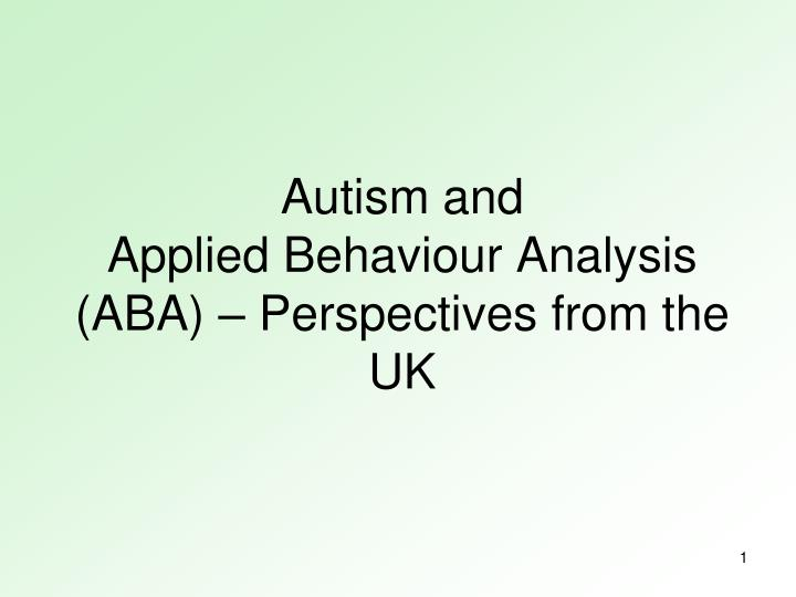 autism and applied behaviour analysis aba perspectives from the uk n.