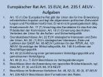 europ ischer rat art 15 euv art 235 f aeuv aufgaben