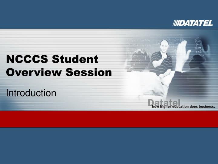 ncccs student overview session n.