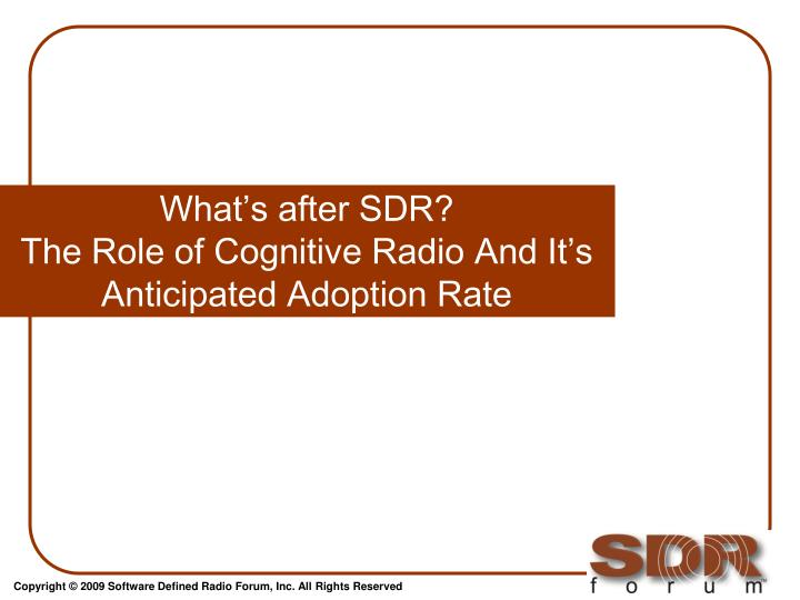 what s after sdr the role of cognitive radio and it s anticipated adoption rate n.