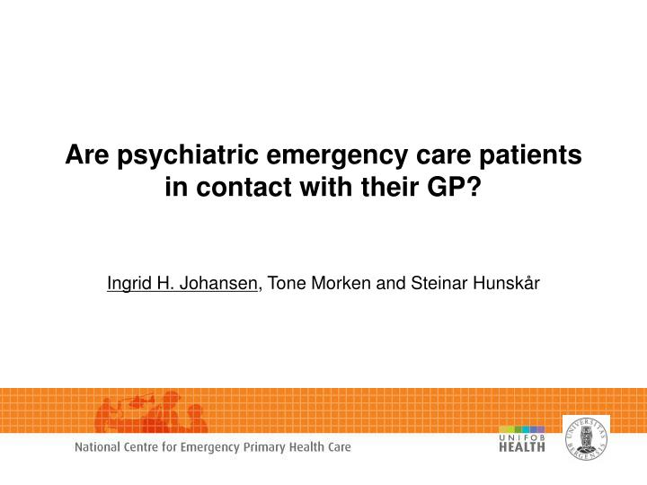 Are psychiatric emergency care patients in contact with their gp