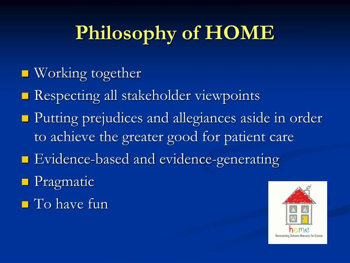 Philosophy of HOME