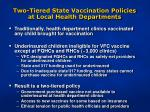 two tiered state vaccination policies at local health departments