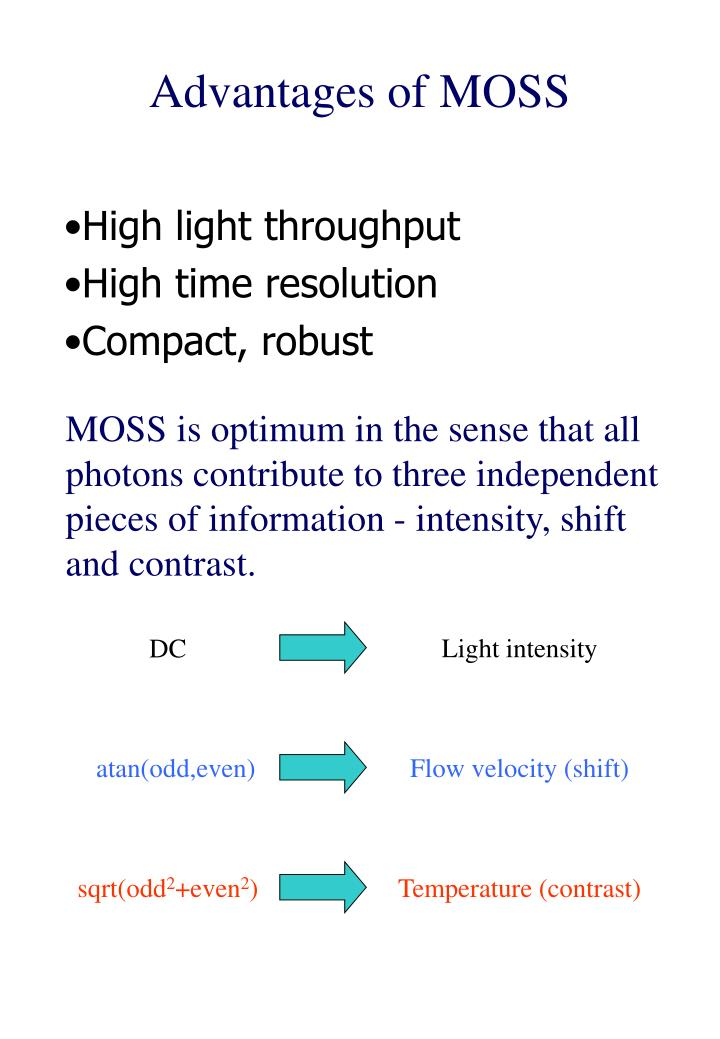 Advantages of MOSS