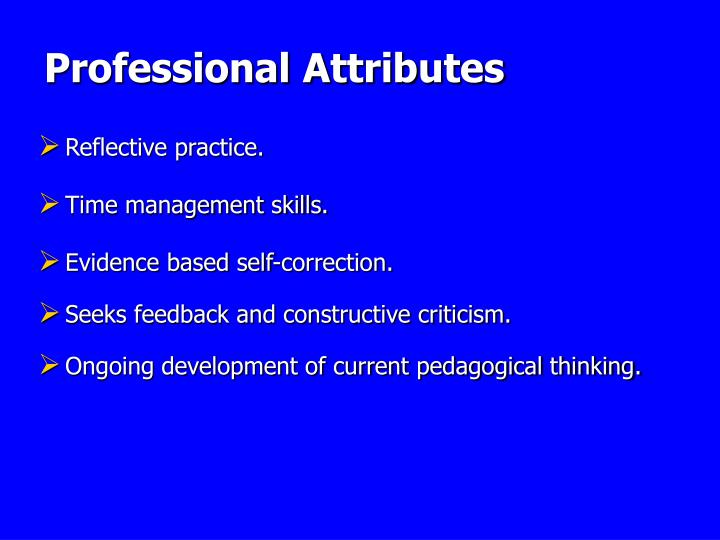 attributes of a professional teacher Why professional development for teachers is are the top three characteristics of professional of professional development for teachers.