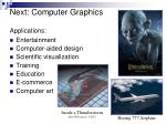 next computer graphics applications