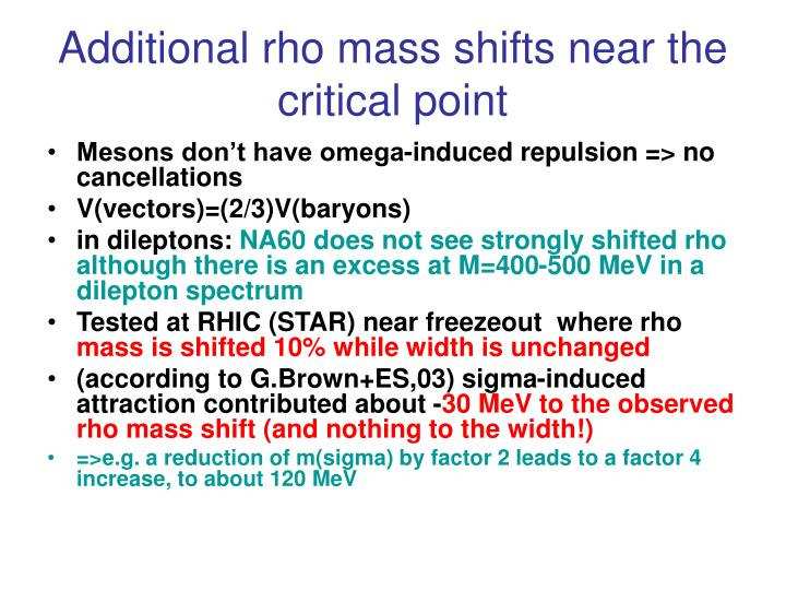 Additional rho mass shifts near the critical point