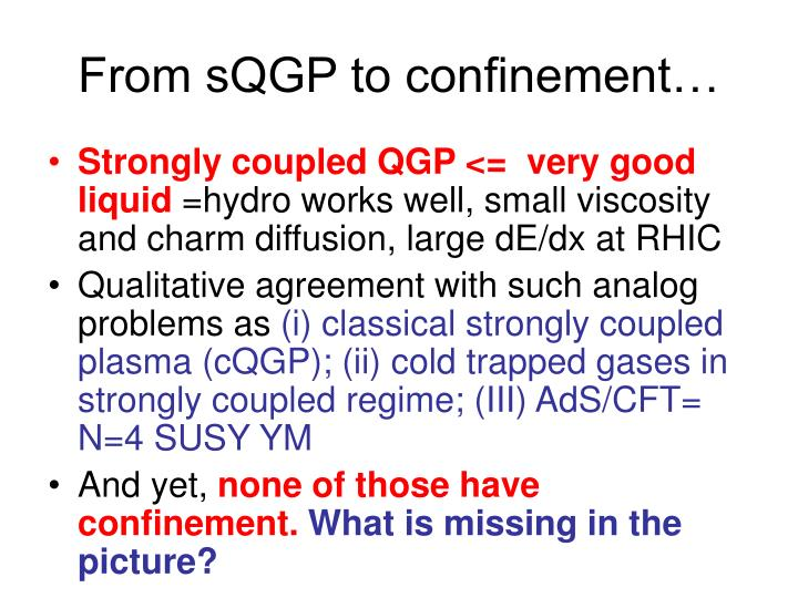 From sQGP to confinement…