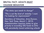 brutal fact adults must change behavior