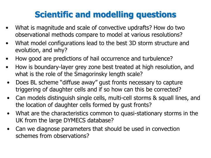 Scientific and modelling questions