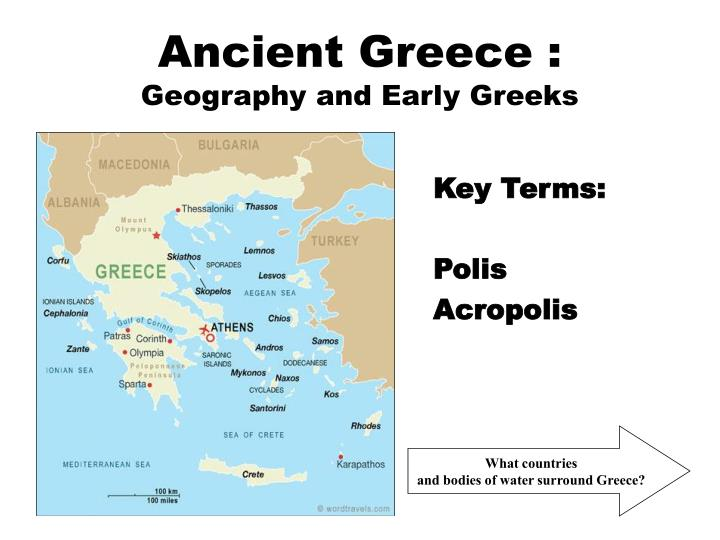 the geography of the ancient greece Find out more about the history of ancient greece, including videos, interesting articles, pictures, historical features and more get all the facts on historycom.