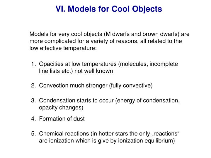 VI. Models for Cool Objects