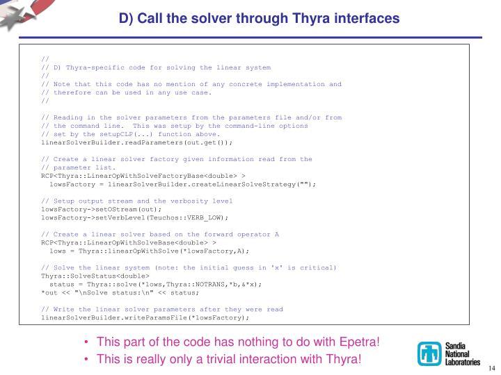D) Call the solver through Thyra interfaces