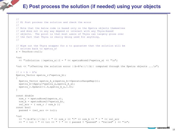 E) Post process the solution (if needed) using your objects
