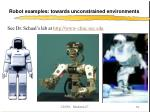 robot examples towards unconstrained environments