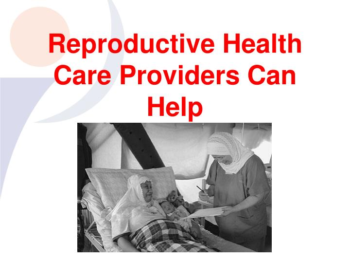 Reproductive Health Care Providers Can Help