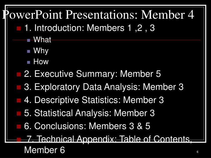 PowerPoint Presentations: Member 4